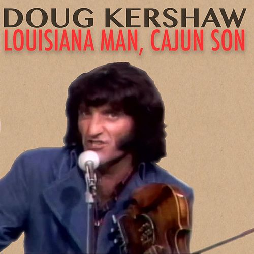 Louisiana Man, Cajun Son by Doug Kershaw