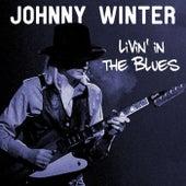 Johnny Winter Livin' In The Blues de Johnny Winter