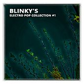 Blinky's Electro Pop Collection #1 by Various Artists