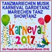Karneval 2017 Tanzmariechen Musik, Gardetanz, Mariechentanz, Showtanz, (Ein Prosit der Gemütlichkeit Remix 2016) de Various Artists