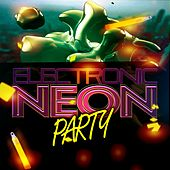 Electronic Neon Party by Various Artists