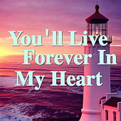 You'll Live Forever In My Heart de Various Artists