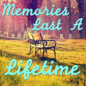Memories Last A Lifetime by Various Artists