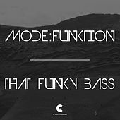 That Funky Bass by Mode:Funktion