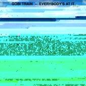Everybody's at It de Gobi Train
