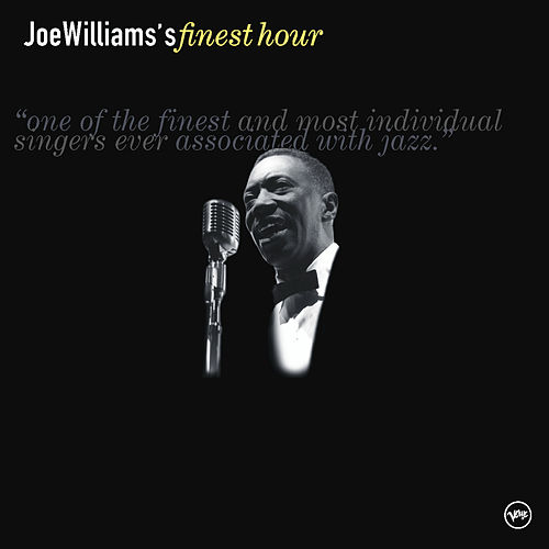 Joe Williams' Finest Hour by Joe Williams