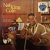 Tell Me All About Yourself by Nat King Cole