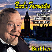 Burl's Favourites : Live at The Royal Festival Hall, London, 1958 by Burl Ives