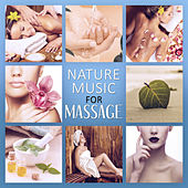Nature Music for Massage – New Age Music for Massage, Spa & Wellness, Deep Relaxation, Relaxing Massage, Reiki, Sauna,  Nature Sounds by S.P.A