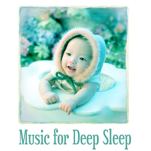 Music for Deep Sleep – Music for Relax, Healing Music, Smooth Sounds for Sleep, Lullaby by Baby Sleep Sleep