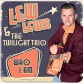 Who I Am de Lew Lewis