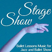 Stage Show - Ballet Lessons Music for Jazz and Ballet Show by Smooth Jazz (1)