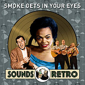 Smoke Gets in Your Eyes - Sounds Retro by Various Artists