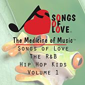 Songs of Love the R&B Hip Hop Kids, Vol. 1 de Various Artists