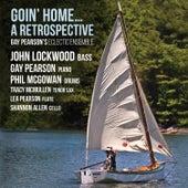 Goin' Home: A Retrospective by Gay Pearson