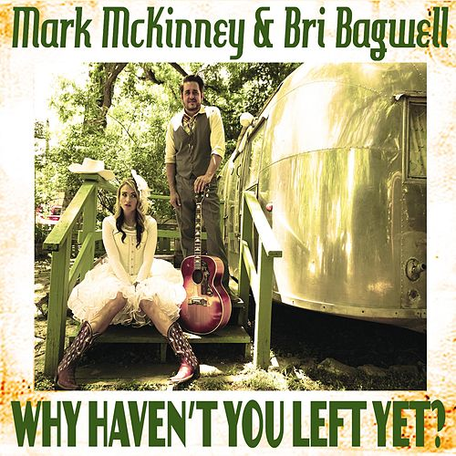 Why Haven't You Left yet? by Mark McKinney