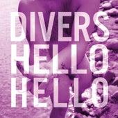 Hello Hello by Divers