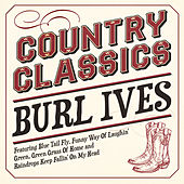 Country Classics - Burl Ives by Burl Ives