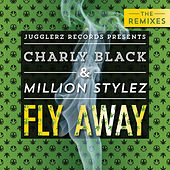 Fly Away (The Remixes) de Charly Black