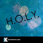 H.O.L.Y. (In the Style of Florida Georgia Line) [Karaoke Version] - Single by Instrumental King