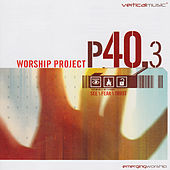 Worship Project P40.3 by Various Artists