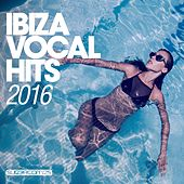 Ibiza Vocal Hits 2016 - EP by Various Artists