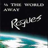 Half the World Away by The Rogues (Celtic)
