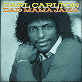 Bad Mama Jama by Carl Carlton