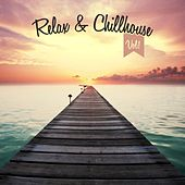 Relax & Chillhouse, Vol. 1 by Various Artists