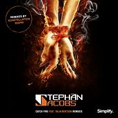 Catch Fire Remixes by Stephan Jacobs