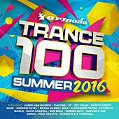 Trance 100 - Summer 2016 von Various Artists