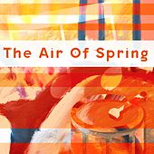 The Air of Spring by Various Artists