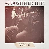 Acoustified Hits, Vol. 6 by Chillout Lounge Summertime Café