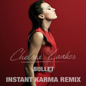 Bullet (Instant Karma Remix) by Chelsea Lankes