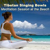 Tibetan Singing Bowls Meditation Session at the Beach (4 Hours) de The Rituals