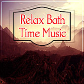 Relax Bath Time Music - Gentle Music for Relax Time in Bathroom, Sensuality Sounds to SPA & Beauty,  Wellness by S.P.A