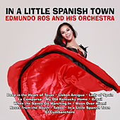 In a Little Spanish Town by Edmundo Ros