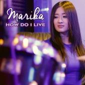 How Do I Live by Marika