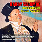 Goodnight Vienna: Operatic Favourites by Harry Secombe
