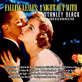 Falling Leaves: A Night Out with Stanley Black and His Orchestra by Stanley Black