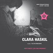 Clara Haskil plays Schumann - Her Finest Live Recordings by Clara Haskil