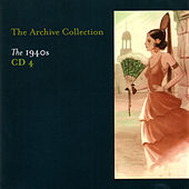 The Archive Collection 1940'S CD 4 by Various Artists
