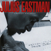 Julius Eastman: Unjust Malaise by Julius Eastman