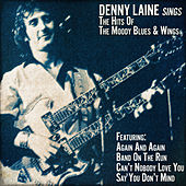 Denny Laine Sings the Hits of the Moody Blues and Wings von Denny Laine