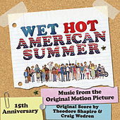 Wet Hot American Summer (Original Score & Music from the Motion Picture) van Various Artists