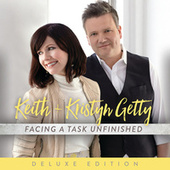 Facing A Task Unfinished von Keith & Kristyn Getty