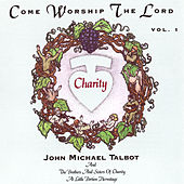 Come Worship The Lord by John Michael Talbot