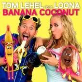Banana Coconut von Tom Lehel