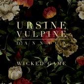 Wicked Game by Ursine Vulpine