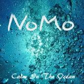 Calm in the Ocean by NOMO